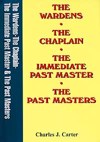 The Wardens, The Chaplain, The Immediate Past Master